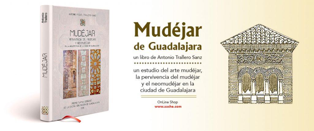 Mudejar de Guadalajara, neomudejar, pervivencia del mudejar, trallero sanz, villaflores