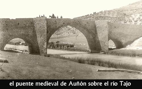 Auñon puente medieval sobre el Tajo